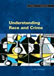 Understanding Race and Crime (Crime a...