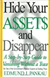 img - for Hide Your Assets and Disappear: A Step-by-Step Guide to Vanishing Without a Trace by Pankau, Edmund (1999) Hardcover book / textbook / text book