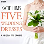Five Wedding Dresses (Complete series) | Katie Hims