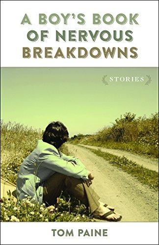 A Boy's Book of Nervous Breakdowns: Stories (Yellow Shoe Fiction) PDF