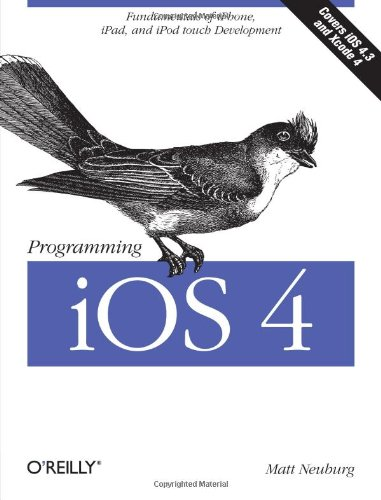 Programming iOS 4: Fundamentals of iPhone, iPad, and iPod...