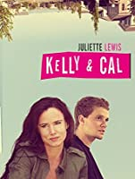 Kelly & Cal (Watch While It's In Theaters) [HD]