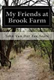 img - for My Friends at Brook Farm book / textbook / text book