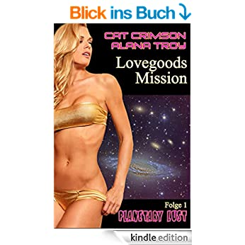 "Neu: Cat Crimson & Alana Troy, ""Lovegoods Mission"""