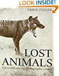 Lost Animals: Extinction and the Phot...