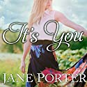 It's You Audiobook by Jane Porter Narrated by Erin Bennett
