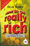 How to Get Really Rich: A Sharp Look at the Religion of Greed