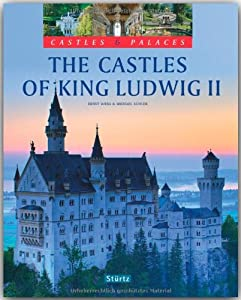 The Castles of King Ludwig II (Castles & Palaces) from Verlagshaus Wurzburg