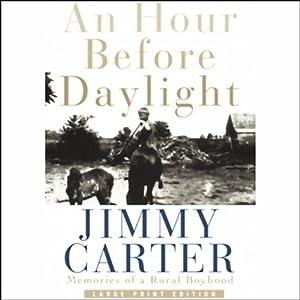 An Hour Before Daylight: Memories of a Rural Boyhood | [Jimmy Carter]