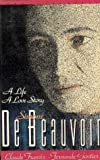 img - for Simone De Beauvoir: A Life, a Love Story by Claude Francis (1988-10-15) book / textbook / text book