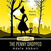 Witch Is When the Penny Dropped: A Witch P.I. Mystery, Book 6 | Adele Abbott