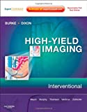 High-Yield Imaging: Interventional: Expert Consult - Online and Print, 1e (HIGH YIELD in Radiology)