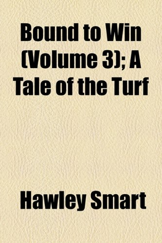 Bound to Win (Volume 3); A Tale of the Turf
