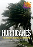 Hurricanes: The Science Behind Killer Storms (The Science Behind Natural Disasters)