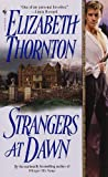 Strangers at Dawn (0553581171) by Thornton, Elizabeth