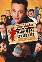 Vince Vaughns Wild West Comedy Show