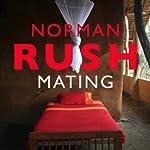 Mating | Norman Rush