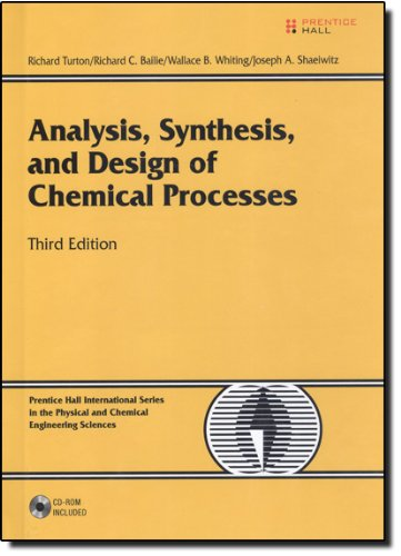 Analysis, Synthesis and Design of Chemical Processes (3rd...