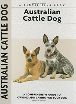 Australian Cattle Dog (Comprehensive Owner's Guide
