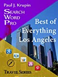Los Angeles - The Best of Everything - Search Word Pro (Search Word Pro - Travel Series)