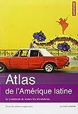 Atlas de l'Amérique latine : Le continent de toutes les révolutions