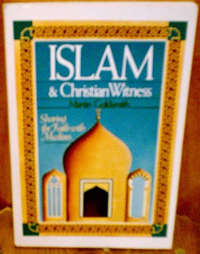 Islam & Christian witness: Sharing the faith with Muslims
