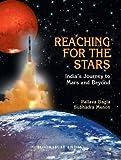 Reaching for the Stars: India'sJourneytoMARSandBeyond
