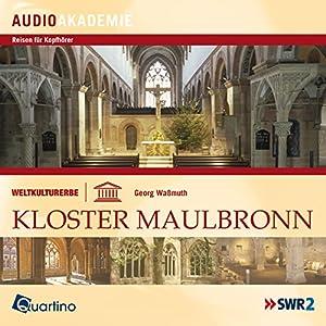 Weltkulturerbe - Kloster Maulbronn Hörbuch