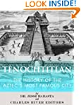 Tenochtitlan: The History of the Azte...