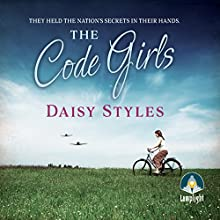 The Code Girls Audiobook by Daisy Styles Narrated by Anne Dover
