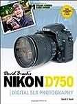 David Busch's Nikon D750 Guide to Dig...