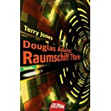 "Douglas Adams' Raumschiff Titanic: Romanvon ""Terry Jones"""