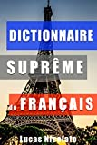 Dictionnaire Supr�me du Fran�ais (French Edition)