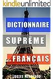 Dictionnaire Suprême du Français (French Edition)