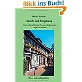 Hameln und Umgebung: Der Landkreis Hameln-Pyrmont, Bodenwerder, Lügde und Rinteln. Reise- und Ausflugsführer