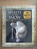 Spirits of the Snow: Arctic Myth (Myth & Mankind) (0705436535) by Tony Allan