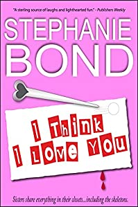 (FREE on 12/5) I Think I Love You by Stephanie Bond - http://eBooksHabit.com