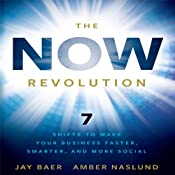 The Now Revolution: 7 Shifts to Make Your Business Faster, Smarter and More Social | [Jay Baer, Amber Naslund]