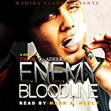 Wahida Clark Presents: Enemy Bloodline (       UNABRIDGED) by Umar Quadeer Narrated by Mark A. Neely