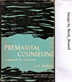 Premarital counseling,: A manual for…