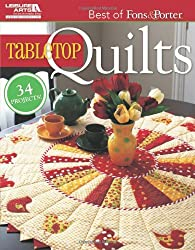 The Best of Fons & Porter: Tabletop Quilts (Leisure Arts #5296)