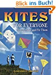 Kites for Everyone: How to Make and F...