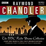 Raymond Chandler: The BBC Radio Drama Collection | Raymond Chandler