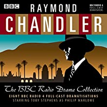 Raymond Chandler: The BBC Radio Drama Collection Radio/TV Program by Raymond Chandler Narrated by Toby Stephens