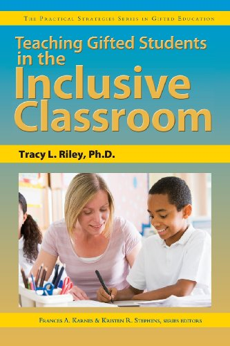 Teaching Gifted Students in the Inclusive Classroom (Practical Strategies Series in Gifted Education)