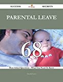 Parental leave 68 Success Secrets - 68 Most Asked Questions On Parental leave - What You Need To Know