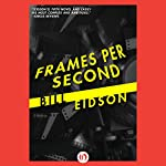 Frames Per Second | Bill Eidson