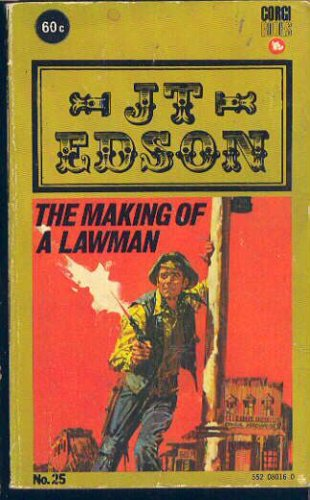 Making Of A Lawman, J. T. EDSON