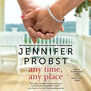 Any Time, Any Place Audiobook by Jennifer Probst Narrated by Madeleine Maby, Sebastian York