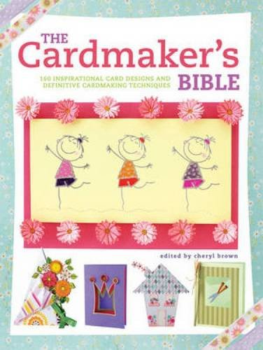 The Cardmaker's Bible: The essential guide to cardmaking occasions and techniques (Card Making Techniques compare prices)